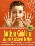 Autistic: Autism Guide And Autism Cookbook In One(Autistic & ADHD Solutions)