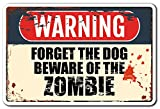 FORGET THE DOG BEWARE OF THE ZOMBIE Sign Apocalypse animal | Indoor/Outdoor | 20'' Tall