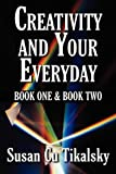 Creativity and Your Everyday, Susan Cu Tikalsky, 1451233469