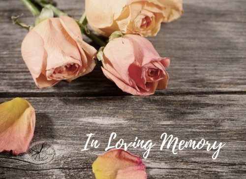 In Loving Memory: Celebration Of Life,  Condolence Book. Wake, Memorial Service, Church, Funeral Home Guest Book. (Guests)