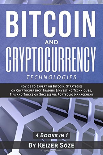 Read Online Bitcoin and Cryptocurrency Technologies: Bitcoin and cryptocurrency investing, cryptocurrency book for beginners pdf epub