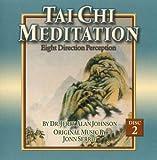 Tai Chi Meditation: Eight Direction Perception Vol. 2 (AUDIO CD)