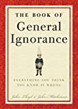 The Book of General Ignorance, John Mitchinson and John Lloyd, 0307394913