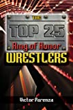 The Top 25 Ring of Honor Wrestlers