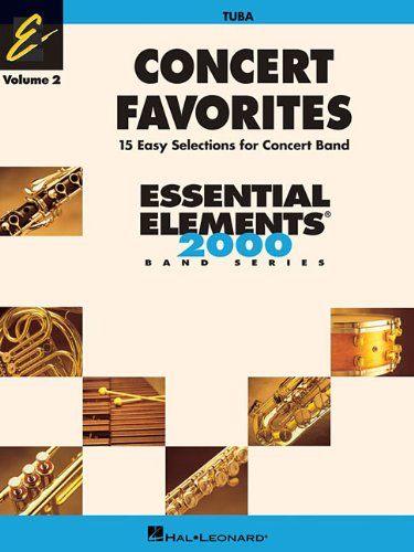 Concert Favorites Vol. 2 - Tuba: Essential Elements 2000 Band Series (Tuba Vol 2)