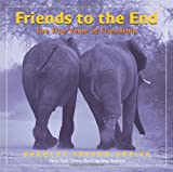 img - for Friends to the End: The True Value of Friendship book / textbook / text book