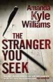 The Stranger You Seek by Amanda Kyle Williams front cover