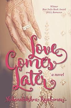 Love Comes Later by [Rajakumar, Mohanalakshmi]