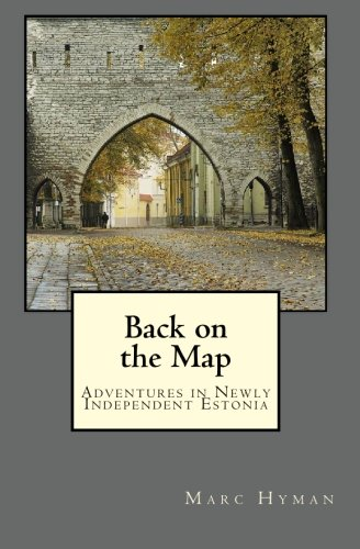 Back on the Map: Adventures in Newly-Independent Estonia
