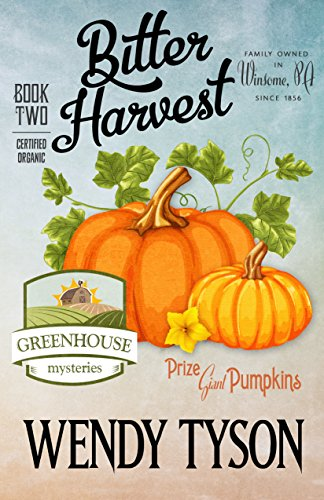 Bitter Harvest (A Greenhouse Mystery Book 2) cover