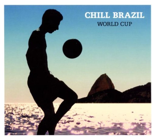 Chill Brazil-The World Cup