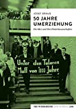 50 Jahre Umerziehung: Die 68er und ihre Hinterlassenschaften (Die Werkreihe von Tumult)