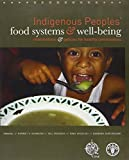 img - for Indigenous Peoples' Food Systems And Well-Being: Interventions And Policies For Healthy Communities book / textbook / text book