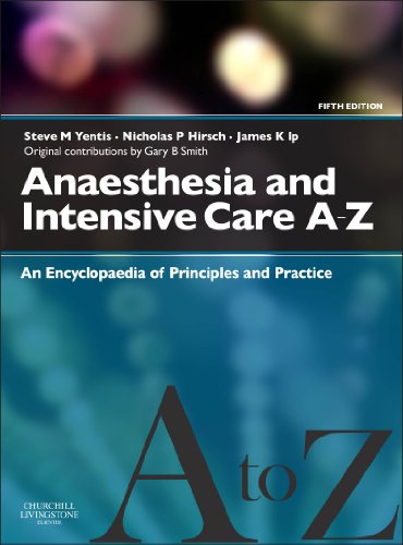 Anaesthesia and Intensive Care A-Z: An Encyclopedia of Principles and Practice Pdf