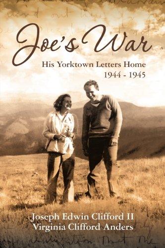 Read Online Joe's War: His Yorktown Letters Home, 1944 -45 PDF