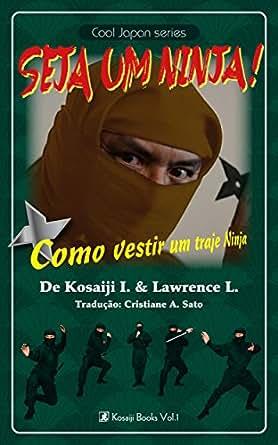 Amazon.com: Seja um Ninja!: Como vestir um traje Ninja (Cool ...