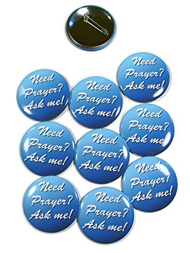 (Need Prayer Ask Me Pinback Buttons - 2.25 Inch Size - 10 Pack)