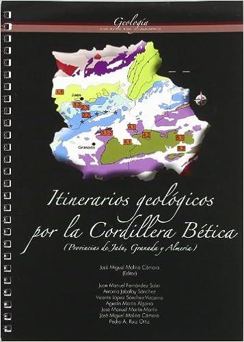 Pdf descargar libros gratis libros electrónicos Itinerarios geológicos por la Cordillera Bética (provincias de Jaén, Granada y Almería) (Colección Guías) PDF ePub iBook 848439445X