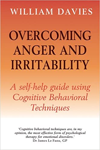 Overcoming Anger and Irritability: A Self-Help Guide Using ...