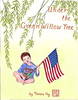 Under the Green Willow Tree (Illustrated) by [Ng, Teresa]
