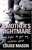 A Mother's Nightmare, Louise Mason, 0856408301