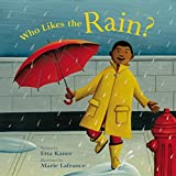 img - for Who Likes the Rain? (Exploring the Elements) by Etta Kaner (2007-08-01) book / textbook / text book