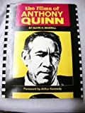 The Films of Anthony Quinn, Alvin H. Marill and Arthur Kennedy, 0806504706