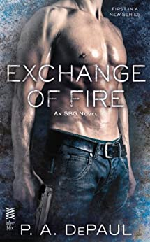Exchange of Fire (An SBG Novel Book 1) by [DePaul, P. A.]
