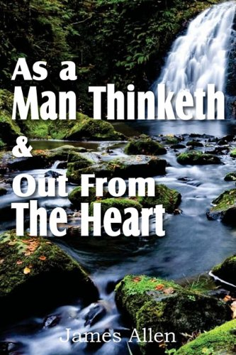 As a Man Thinketh & Out From The Heart pdf