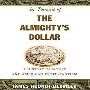 In Pursuit of the Almighty's Dollar Audiobook
