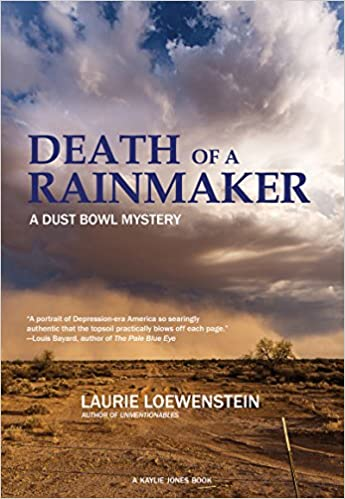 Death Of A Rainmaker A Dust Bowl Mystery Laurie Loewenstein
