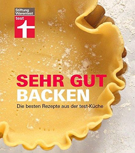 Sehr Gut Backen: Die Besten Rezepte Aus Der Test Küche: Amazon.de: Vera  Kaftan Namyslowski, Dorothee Soehlke Lennert: Bücher