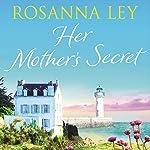 Her Mother's Secret | Rosanna Ley