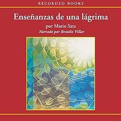 Ensenanzas de una Lagrima [The Lessons of a Tear]
