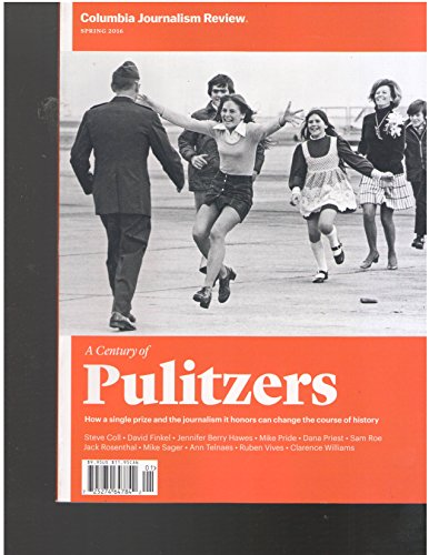 Columbia Journalism Review Magazine Spring 2016 (A Century of the Pulitzers)]()