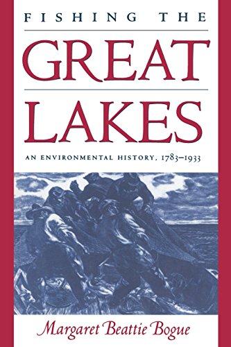 Fishing the Great Lakes:  An Environmental History, 1783-1933