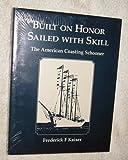 Built on Honor, Sailed with Skill, Frederick F. Kaiser, 0931781051