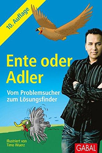 Ente Oder Adler  Vom Problemsucher Zum Lösungsfinder  Dein Erfolg