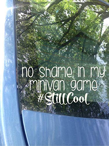 No Shame in my Minivan Game #StillCool Car Decal 6 inches x 3 inches