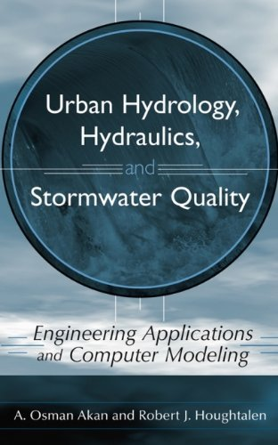 Urban Hydrology, Hydraulics, & Stormwater Quality (03) by Akan, A Osman - Houghtalen, Robert J [Hardcover (2003)]