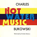 Hot Water Music | Charles Bukowski