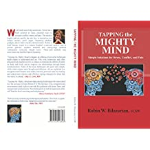 Tapping the  Mighty Mind: Simple Solutions for Stress, Conflict, and Pain