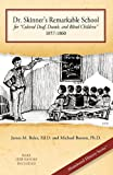 "Dr. Skinner's Remarkable School for ""Colored Deaf, Dumb, and Blind Children,"" 1857-1860, Ed D. James M. Boles and James M. Boles, 0984598308"