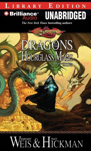 Dragons of the Hourglass Mage: The Lost Chronicles, Volume III (Lost Chronicles Trilogy)