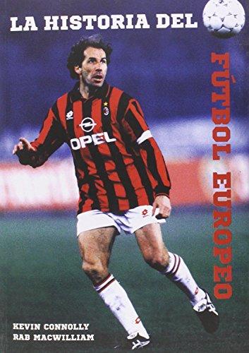 Descargar Libro La Historia Del Fútbol Europeo ) Kevin Connolly