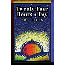 Twenty Four Hours a Day for Teens: Daily Meditations
