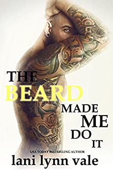 The Beard Made Me Do It (The Dixie Warden Rejects Book 5) by [Vale, Lani Lynn]