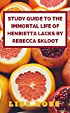 Study Guide to The Immortal Life of Henrietta Lacks by Rebecca Skloot