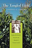 img - for The Tangled Field: Barbara McClintock's Search for the Patterns of Genetic Control by Nathaniel C. Comfort (2003-04-30) book / textbook / text book