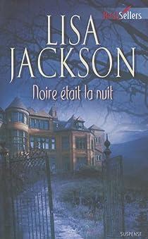 Noire était la nuit par Jackson